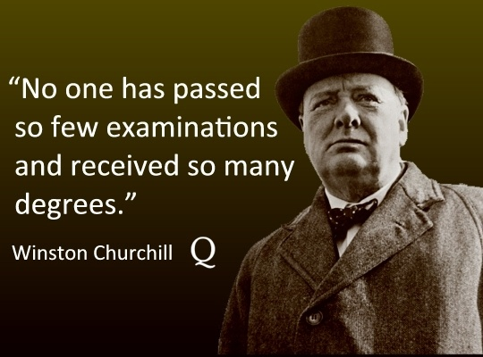 no-one-has-passed-so-few-exams-and-received-so-many-degrees-churchill